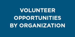 Volunteer Opportunities by Organization